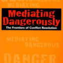 """Mediating dangerously"""